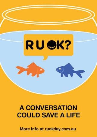 Don't just stand there, ask R U OK? Source RUOK