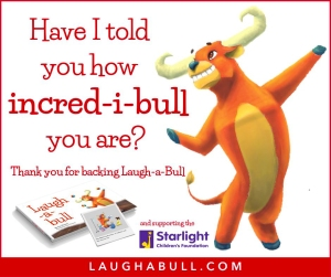 Laugh-A-Bull will donate 500 copies of the book to the Starlight Children's Foundation